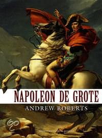 BOEK: Andrew Roberts - Napoleon de Grote