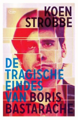 BOEK. Koen Strobbe - De tragische eindes van Boris Bastarache