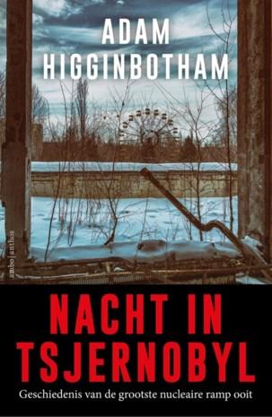 BOEK. Adam Higginbotham - Nacht in Tsjernobyl