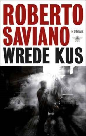 BOEK. Roberto Saviano - Wrede kus