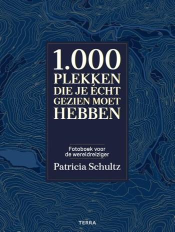 BOEK. Patricia Schultz - 1.000 plekken die je echt gezien moeten hebben