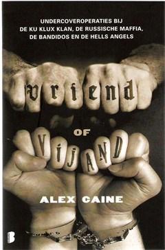 Alex Caine, Vriend of vijand