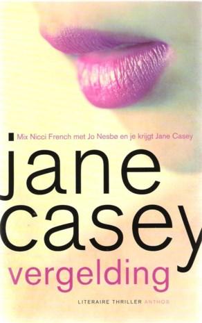 Jane Casey, Vergelding