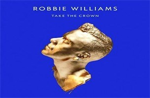 CD: Robbie Williams - Take the crown (***)