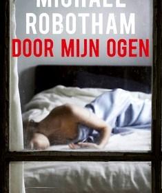 Michael Robotham, Door mijn ogen