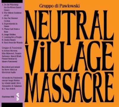 CD: Neutral Village Massacre -  Gruppo Di Pawlowski  (***)
